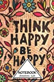img - for Notebook: Journal Dot-Grid,Graph,Lined,Blank No Lined : Think Happy Be Happy : Small Pocket Notebook Journal Diary, 120 pages, 6