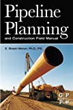 img - for Pipeline Planning and Construction Field Manual book / textbook / text book