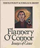 Flannery O'Connor, Harold Fickett, 0802801870