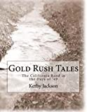 Gold Rush Tales: The California Rand in the Days of '49 (Volume 2)