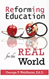 Reforming Education for the Real World