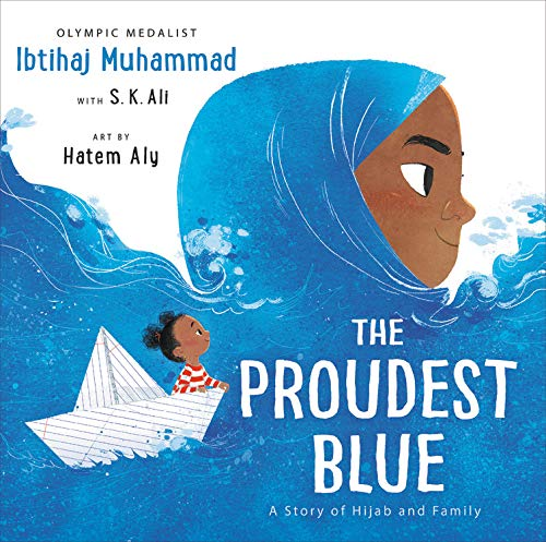 Book Cover: The Proudest Blue: A Story of Hijab and Family