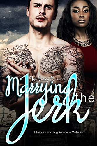 Search : Marrying The Jerk: Bad Boy Urban Romance