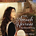 The Amish Heiress: The Paradise Chronicles, Book 1 Audiobook by Patrick E. Craig Narrated by Brad C. Wilcox
