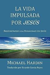 La Vida Impulsada por Jesu (Spanish Edition)