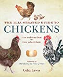 The Illustrated Guide to Chickens, Celia Lewis, 1616084251