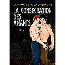 La Consécration des Amants (Les Amants de la Lumière t. 2) (French Edition)