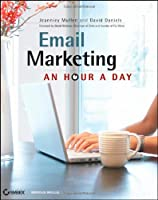 Email Marketing: An Hour a Day Front Cover