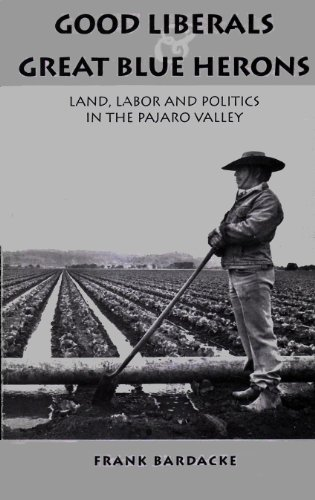 Good Liberals and Great Blue Herons: Land, Labor and Politics in the Pajaro Valley