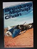 img - for Breaking the Mishap Chain: Human Factors Lessons Learned from Aerospace Accidents and Incidents in Research, Flight Test, and Deveopment book / textbook / text book