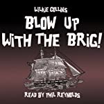 Blow Up with the Brig | Wilkie Collins