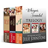A Whisper of Scandal Trilogy (A Whisper Of Scandal Series (Books 1-3) Book 4)