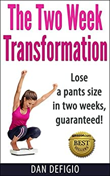 The Two Week Transformation: Lose a pants size in two weeks! Detox diet plan for quick weight loss and health (English Edition) por [DeFigio, Dan, Publishing, Iron Ring]