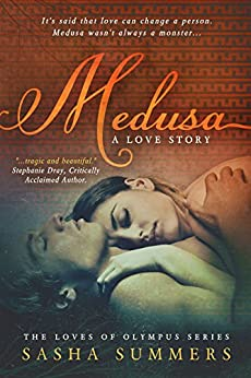 Medusa, A Love Story (Loves of Olympus Book 1) by [Summers, Sasha]