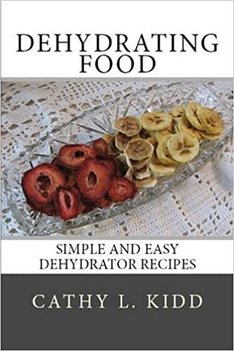 Dehydrating food simple and easy dehydrator recipes amazon dehydrating food simple and easy dehydrator recipes amazon cathy kidd 9781630229511 books forumfinder Choice Image