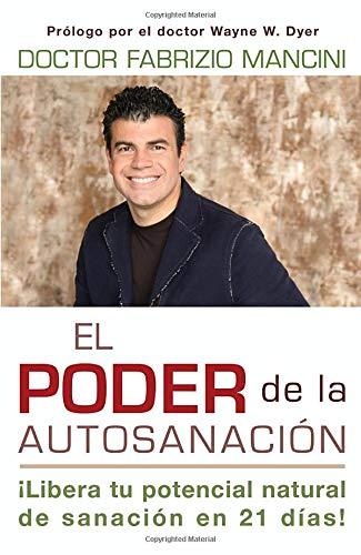 El Poder de la auto-sanacion: Libera tu potencial natural de sanacion en 21 dias! (Spanish Edition) ebook