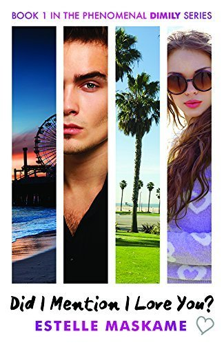 Did I Mention I Love You? The DIMILY Trilogy, Book 1 By Estelle Maskame 2015-07-01
