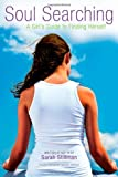 img - for Soul Searching: A Girl's Guide to Finding Herself book / textbook / text book