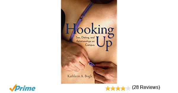 Hooking Up: Sex, Dating, and Relationships on Campus: A Talk by Sociologist Kathleen Bogle
