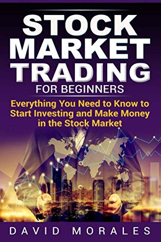 Stock Market Trading For Beginners- Everything You Need to Know to Start Investing and Make Money in the Stock Market (Stock Market, Stock Market Books,  Stock Trading Books, Stock Trading) (Best Stocks For Stock Market Game)