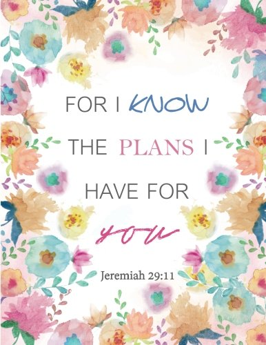 Jeremiah 29:11 - For I know The Plans I Have For Floral Watercolor Notebook ,Composition Book, Journal, 8.5 x 11 inch 110 page ,Wide Ruled [Journal, Blue Lover] (Tapa Blanda)