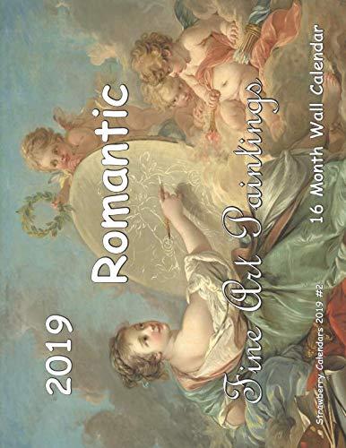 Boucher Art Painting - Romantic Fine Art Paintings 16 Month Wall Calendar 2019 (Strawberry Calendars 2019)