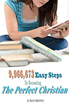 9,966,673 Easy Steps to becoming The Perfect Christian by [Kalashnikov, Jessica]