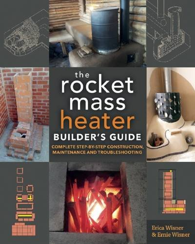 The-Rocket-Mass-Heater-Builders-Guide-Complete-Step-by-Step-Construction-Maintenance-and-Troubleshooting