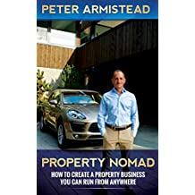 Property Nomad: How to Create a Property Business You Can Run from Anywhere