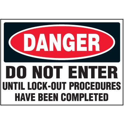 Vinyl Lock-Out Labels - Danger Do Not Enter - 5''h x 7''w, White DANGER DO NOT ENTER UNTIL LOCK-OUT PROCEDURES HAVE BEEN COMPLETED - Super-Stik Adhesive