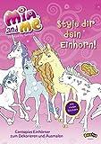 Mia and me - Style dir dein Einhorn!: Centopias Einhörner zum Dekorieren und Ausmalen