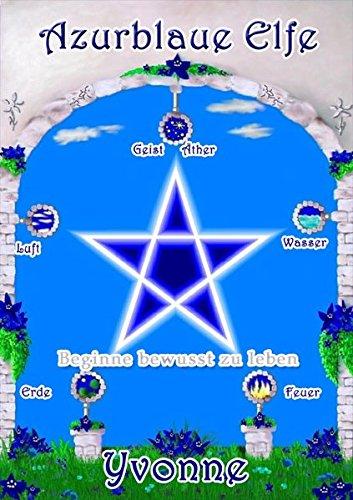Azurblaue Elfe: Beginne bewusst zu leben