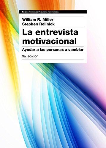 Descargar Libro La Entrevista Motivacional 3ª Edición: Ayudar A Las Personas A Cambiar William R. Miller