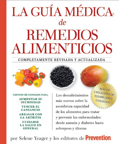 La Guia medica de remedios alimenticios: Los Descubrimientos Mas Nuevos Sobre La Asombrosa Capacidad De Los Alimentos Para Tratar Y Prevenir Las Anemia Y ...