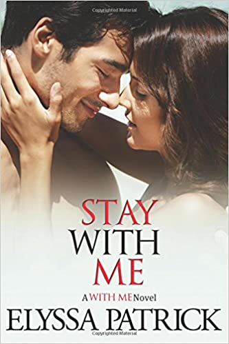 Real books pdf téléchargement gratuit Stay With Me en français PDF ePub 1490418547 by Elyssa Patrick