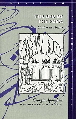 The End of the Poem: Studies in Poetics (Meridian: Crossing Aesthetics)