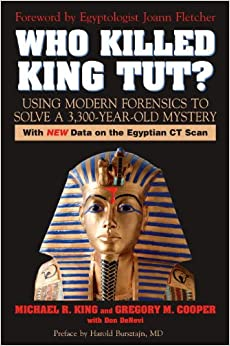 Who Killed King Tut?: Using Modern Forensics to Solve a 3