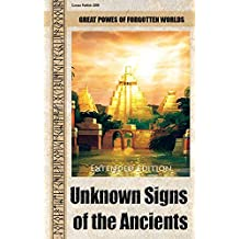 Unknown Signs of the Ancients  (Extended edition): Great powers of forgotten worlds