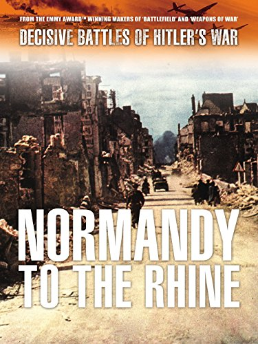 - Decisive Battles of Hitler's War: Normandy to the Rhine