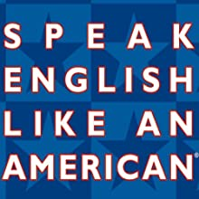 Speak English Like an American: Learn the Idioms & Expressions that Will Help You Speak Like a Native! Audiobook by Amy Gillett Narrated by Amy Gillett