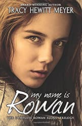 My Name Is Rowan: The Complete Rowan Slone Trilogy by Tracy Hewitt Meyer (2015-08-24)