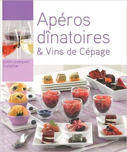 En ligne Apéros dînatoires & Vins de Cépage pdf, epub ebook