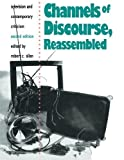 Channels of Discourse, Reassembled: Television and Contemporary Criticism (1992-08-08)
