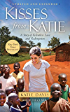 Kisses from Katie: A Story of Relentless Love and Redemption