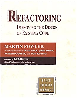 Refactoring: Improving the Design of Existing Code (Addison-Wesley Object Technology Series) por [Fowler, Martin, Beck, Kent, Brant, John, Opdyke, William, Roberts, Don]