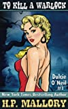 To Kill A Warlock: The Dulcie O'Neil Series (Volume 1) by  HP Mallory in stock, buy online here