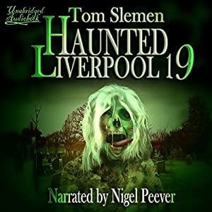 Haunted Liverpool 19 Audiobook