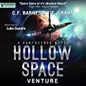 Hollow Space: Venture: Xantoverse Series Audiobook by C.F. Barnes, T.F. Grant Narrated by Luke Daniels