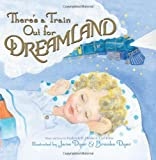 There's a Train Out for Dreamland, Frederich H. Heider and Carl Kress, 0060580216
