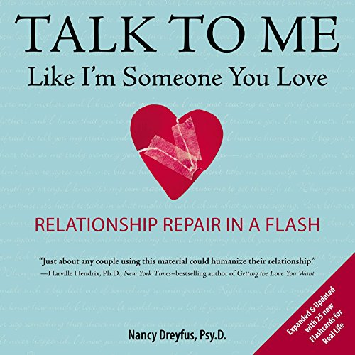 Talk to Me Like I'm Someone You Love, revised edition: Relationship Repair in a Flash by Tarcher